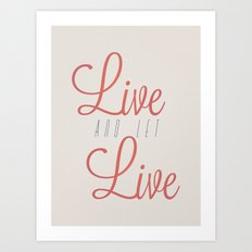 Live And Let Live Art Print