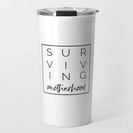 Surviving Motherhood Square Travel Mug