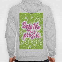 Say no to plastic.  Pollution problem, ecology banner poster. Hoody
