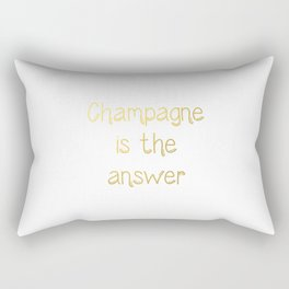 Champagne is the answer Gold letters Rectangular Pillow