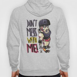 Don't Mess With Me! (power pink version) Hoody