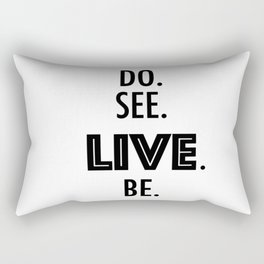 Do See Live Be - Text Only Rectangular Pillow