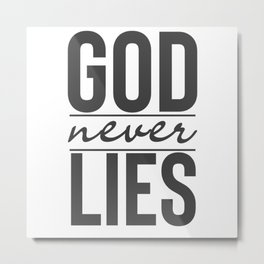 God Never Lies - Christian Bible Based Metal Print