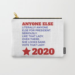 Anyone Else 2020 Carry-All Pouch