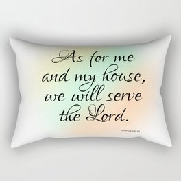 As for me and my house, we will serve the Lord. Rectangular Pillow