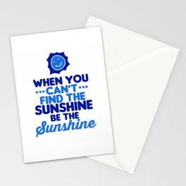 When You Can't Find The Sunshine Be the Sunshine Blue Stationery Cards