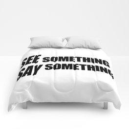 See Something Say Something  Comforters