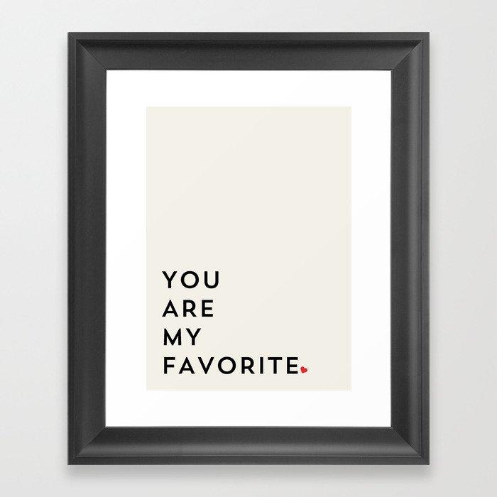 YOU ARE MY FAVORITE Gerahmter Kunstdruck