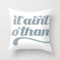 It Ain't No Thang Throw Pillow