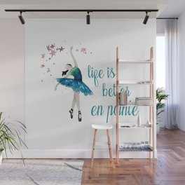 Life is better when you dance Wall Mural