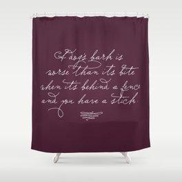 Proverbs: A Dog's Bark Shower Curtain