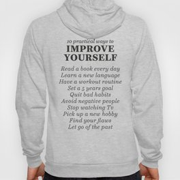 Improve yourself, motivational list for good habits, workout, daily routine, set life goals Hoody