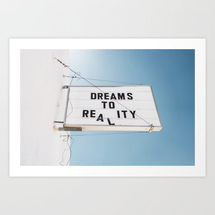 Dreams to Reality Art Print