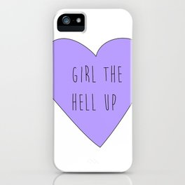 girl the hell up iPhone Case