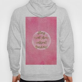 """""""Stars can't shine without darkness"""" quote pink shining watercolor abstract paint Hoody"""