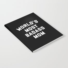 Badass Mom Funny Quote Notebook