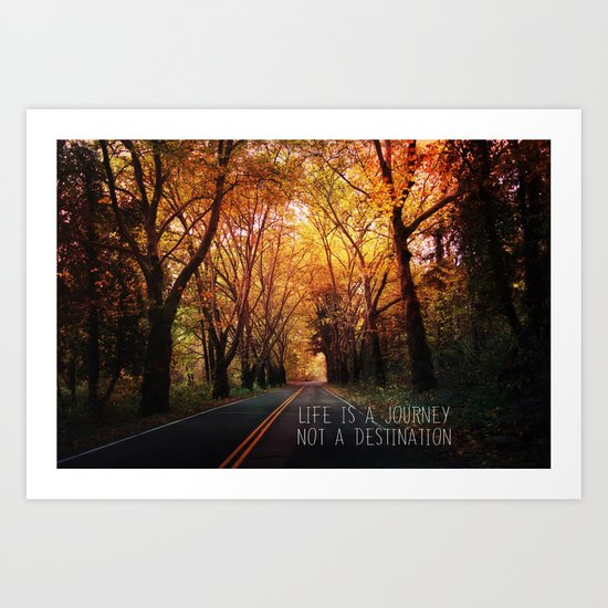 Life is a journey not a destination Art Print