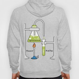 Fear and Ignorance Makes Hate Science Hoody