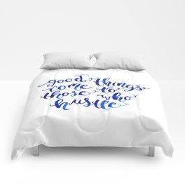 Good Things Come to Those Who Hustle Comforters