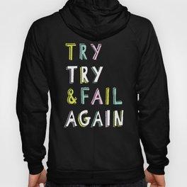 Try & Fail, Try Again Hoody
