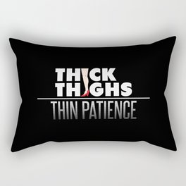 Thick Thighs Thin Patience Rectangular Pillow