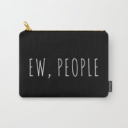 Ew People Funny Quote Carry-All Pouch