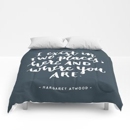 I exist in two places. Margaret Atwood quote. Hand Lettering. Comforters