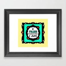 I Frame.... Fancy Framed Art Print