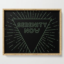 Serenity Now Serving Tray