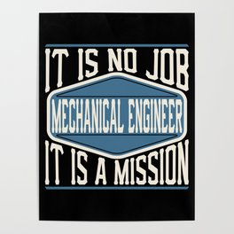 Mechanical Engineer  - It Is No Job, It Is A Mission Poster