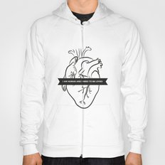 I Am Human & I Need to be Loved Hoody