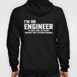 I'm An Engineer Funny Quote Hoody