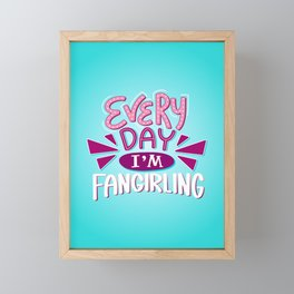 Every Day I'm Fangirling PINK Framed Mini Art Print