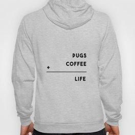 Pugs + Coffee = Life Hoody