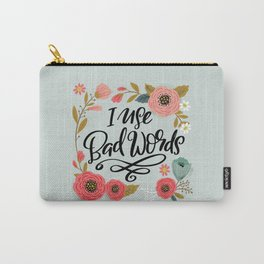 Pretty Not-So-Sweary: I Use Bad Words Carry-All Pouch