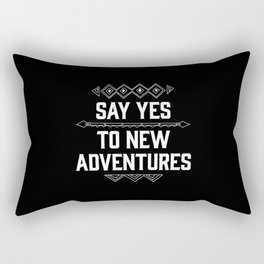 Say Yes To New Adventures Rectangular Pillow