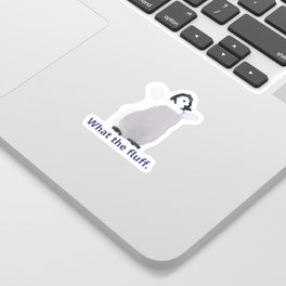 Cute Penguin Says: What the Fluff Sticker
