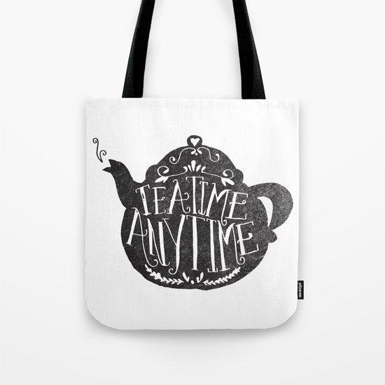 TEA TIME. ANY TIME. Tote Bag