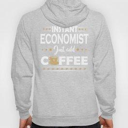 Instant Economist Just Add Coffee Quote Hoody