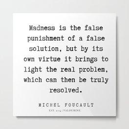 52      Michel Foucault Quotes   200119 Metal Print