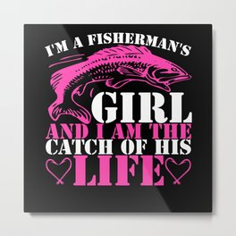 Funny Fisherman's Girl Fishers Gift Idea Metal Print