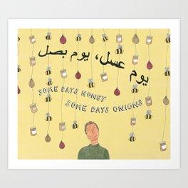 Some Days Are Honey Art Print