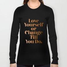 Love Yourself #society6 #decor #buyart Long Sleeve T-shirt