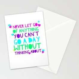 Never Let Anything Go That You Can't Spend A Day THinking About Stationery Cards