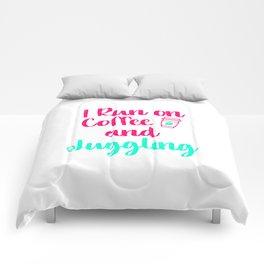 I Run on Coffee and Juggling Fun Juggle Gift Comforters