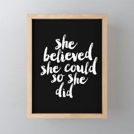 She Belived She Could So She Did black and white modern typography minimalism home room wall decor Framed Mini Art Print