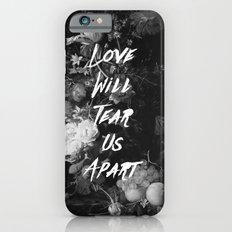 Love Will Tear Us Apart II iPhone 6s Slim Case