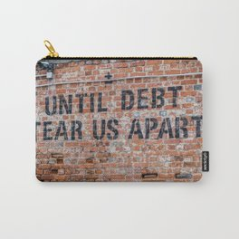 Until debt tear us apart Carry-All Pouch