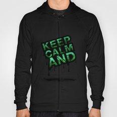 Keep Calm And.... Hoody