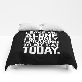 Speaking To My Cat Funny Quote Comforters